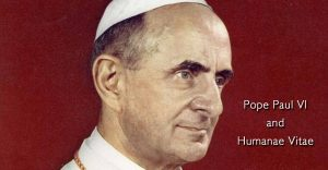 Pope Paul VI and Humanae Vitae
