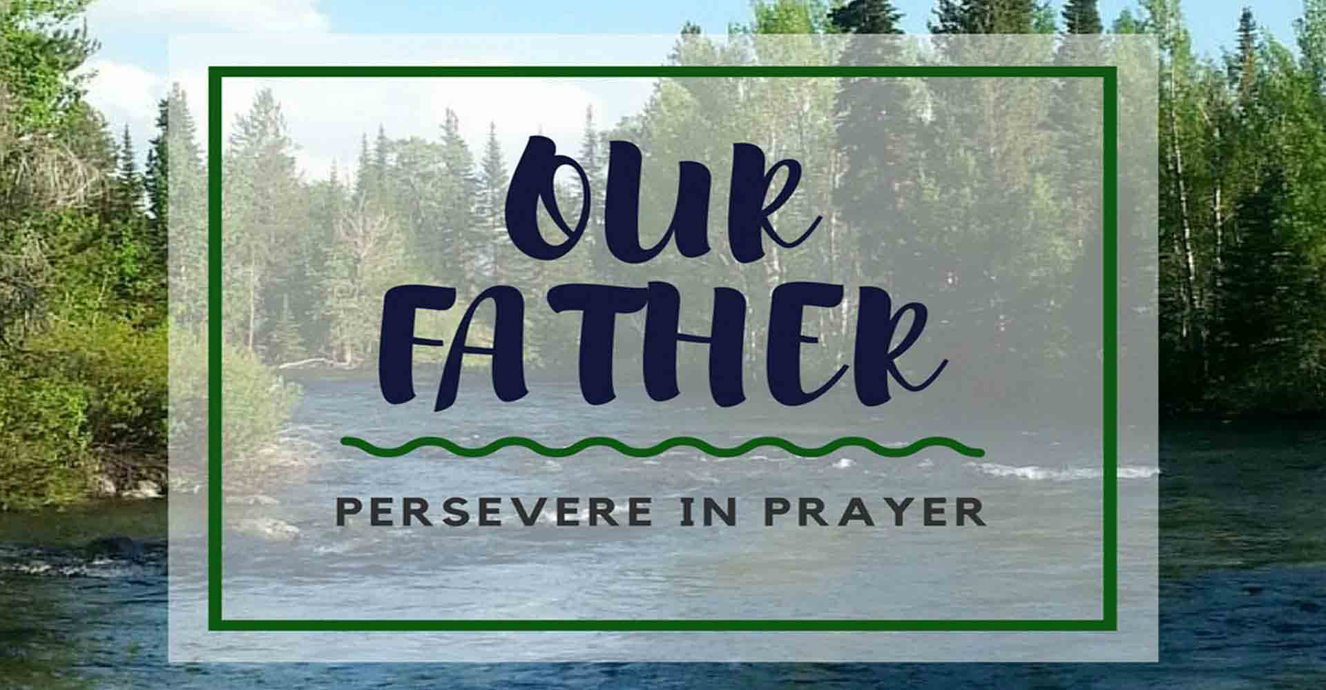 Our Father: Learning to Pray the Lord's Prayer — Joy In Truth