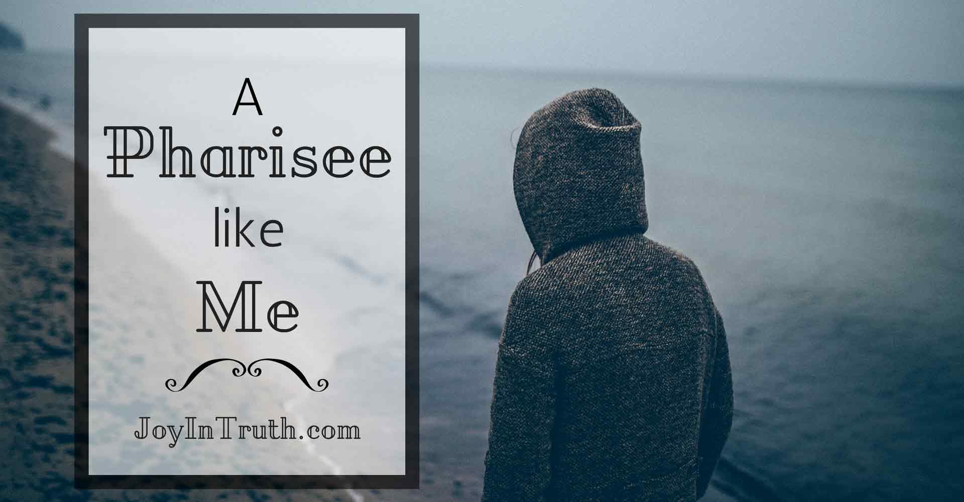 A Pharisee Like Me