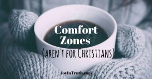Comfort Zones Aren't For Christians