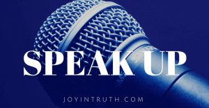 Speak Up by Joy In Truth