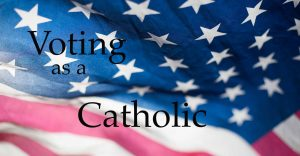 Voting as a Catholic in America